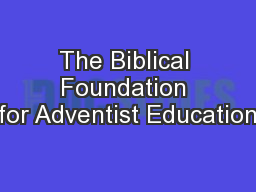 The Biblical Foundation for Adventist Education