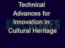 Technical Advances for Innovation in Cultural Heritage