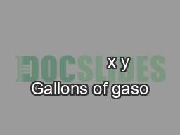 x y Gallons of gaso