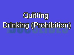 Quitting Drinking (Prohibition)