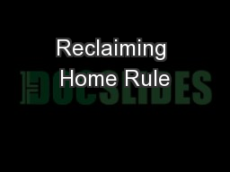 Reclaiming Home Rule PowerPoint PPT Presentation