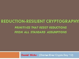 Reduction-Resilient Cryptography: PowerPoint PPT Presentation