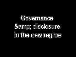 Governance & disclosure in the new regime
