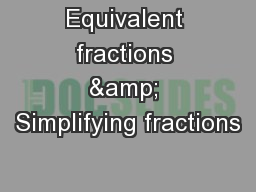 Equivalent fractions & Simplifying fractions