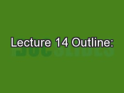 Lecture 14 Outline: