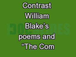 """Compare and Contrast William Blake's poems and """"The Com"""