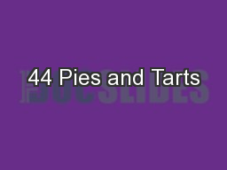44 Pies and Tarts PowerPoint PPT Presentation