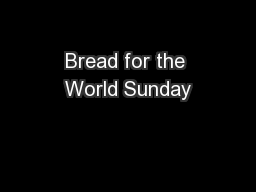 Bread for the World Sunday PowerPoint PPT Presentation