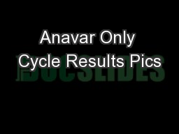 Anavar Only Cycle Results Pics