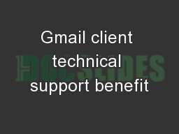 Gmail client technical support benefit