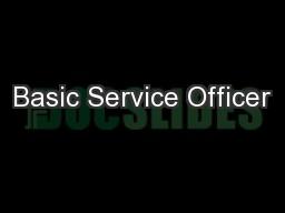 Basic Service Officer