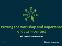 Putting the workshop and importance of data in context