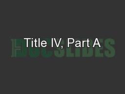 Title IV, Part A
