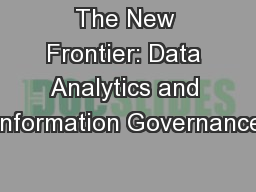 The New Frontier: Data Analytics and Information Governance
