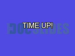 TIME UP! PowerPoint PPT Presentation