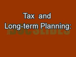 Tax  and Long-term Planning: PowerPoint PPT Presentation