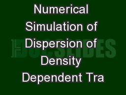 Numerical Simulation of Dispersion of Density Dependent Tra