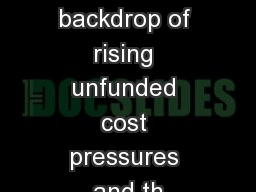 Against a backdrop of rising unfunded cost pressures and th