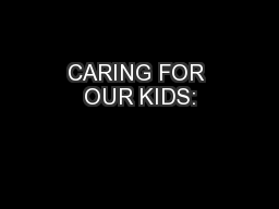 CARING FOR OUR KIDS: