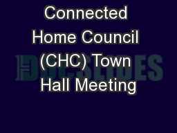 Connected Home Council (CHC) Town Hall Meeting