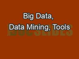 Big Data, Data Mining, Tools
