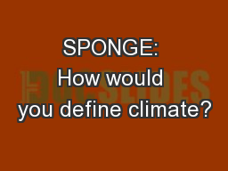 SPONGE: How would you define climate?