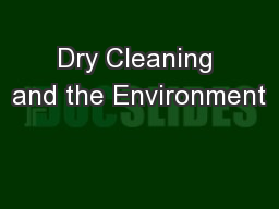 Dry Cleaning and the Environment