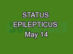 STATUS EPILEPTICUS May 14 PowerPoint PPT Presentation