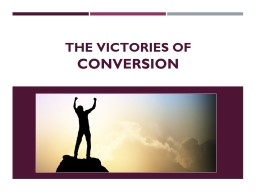 The Victories Of  Conversion
