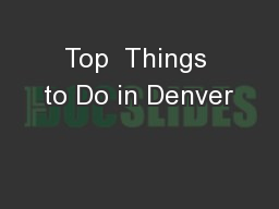 Top  Things to Do in Denver