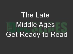 The Late Middle Ages Get Ready to Read