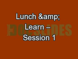 Lunch & Learn – Session 1