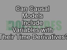 Can Causal Models Include Variables with Their Time-Derivatives?