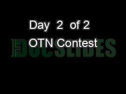 Day  2  of 2  OTN Contest