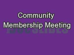 Community Membership Meeting