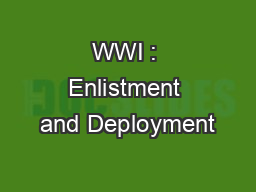WWI : Enlistment and Deployment PowerPoint PPT Presentation