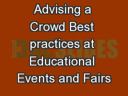 Advising a Crowd Best practices at Educational Events and Fairs PowerPoint PPT Presentation