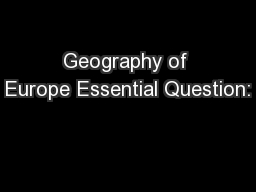 Geography of Europe Essential Question: