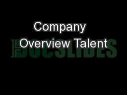 Company  Overview Talent PowerPoint PPT Presentation