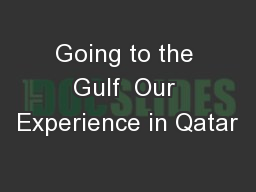 Going to the Gulf  Our Experience in Qatar