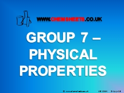 GROUP 7 – PHYSICAL PROPERTIES