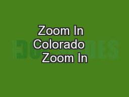 Zoom In  Colorado   Zoom In