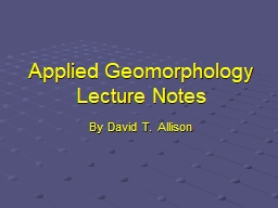 Applied Geomorphology Lecture Notes PowerPoint PPT Presentation