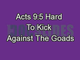 Acts 9:5 Hard To Kick Against The Goads