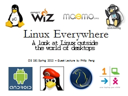 Linux Everywhere A look at Linux outside