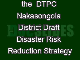 Presented to the  DTPC Nakasongola District Draft Disaster Risk Reduction Strategy