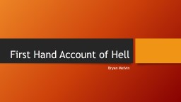 First Hand Account of Hell