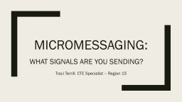 Micromessaging:  What Signals are You Sending?