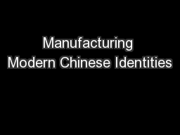 Manufacturing Modern Chinese Identities