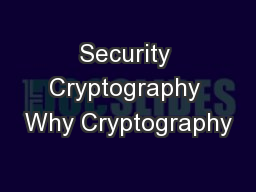 Security Cryptography Why Cryptography